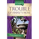 Trouble Up Finny's Nose: Finny's Nose Mystery Series #1 (Heartsong Presents Mysteries #7) ~ Dana Mentink