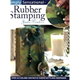Simply Sensational Rubber Stamping: Over 40 Fun and Fantastic Cards, Gifts and Keepsakes (Simply Sensational (D&C))by Jane Pinder