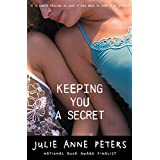Keeping You a Secret ~ Julie Anne Peters
