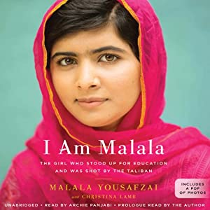 I Am Malala: How One Girl Stood Up for Education and Changed the World Audiobook by Malala Yousafzai Narrated by Archie Panjabi