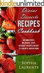 Desserts: Divine Dessert Recipes Cook...