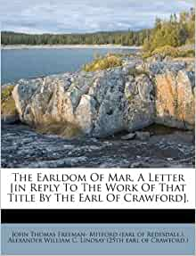 The Earldom Of Mar A Letter In Reply To The Work Of That