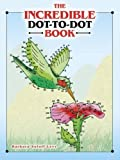 The Incredible Dot-to-Dot Book (Dover Fun and Games for Children)
