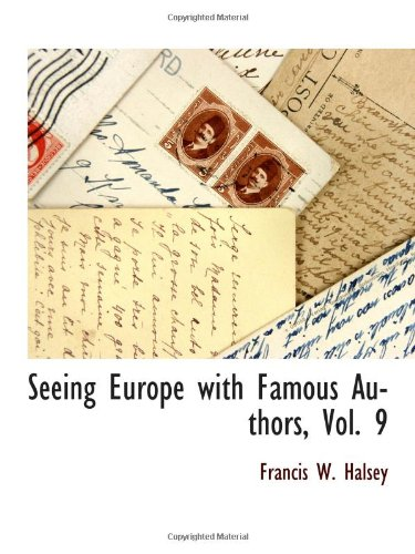 Seeing Europe with Famous Authors, Vol. 9