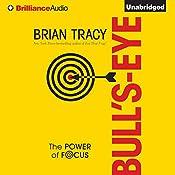 Bull's-Eye: The Power of Focus | [Brian Tracy]