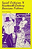 Social Criticism and Nineteenth-Century American Fictions (082620726X) by Shulman, Robert