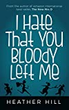 I Hate That You Bloody Left Me: Senior Citizen Comedy (English Edition)