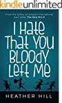 I Hate That You Bloody Left Me: Senio...
