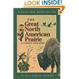 The Great North American Prairie: A Literary Field Guide (Stories from Where We Live)