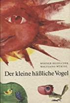 Der kleine häßliche Vogel. by Werner…