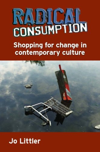 Radical Consumption: Shopping for change in contemporary culture