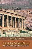 ENDANGERED: An End-time Political Novel (0595474799) by Smith, Leonard