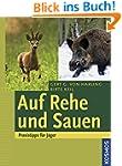 Auf Rehe und Sauen: Praxistipps f�r J...