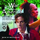 The War That Made America: The Story of the French & Indian War
