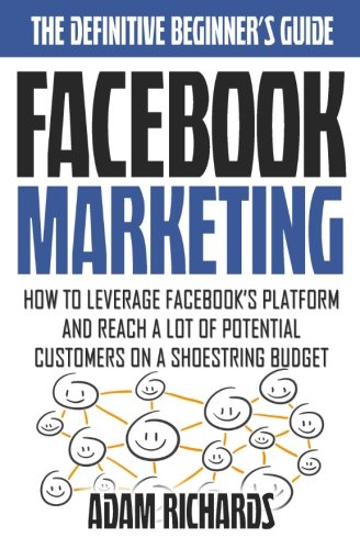 facebook-marketing-how-to-leverage-facebooks-platform-and-reach-a-lot-of-potential-customers-on-a-sh