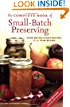 The Complete Book of Small-Batch Pres...
