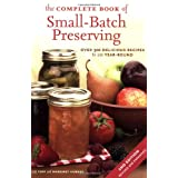 The Complete Book of Small-Batch Preserving: Over 300 Recipes to Use Year-Roundby Ellie Topp