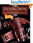 Packing Iron: Gun Leather of the Fron...