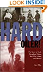 Hard Oiler!: The Story of Canadians'...