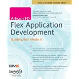 AdvancED Flex Application Development: Building Rich Media X ~ Chris Charlton