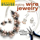 img - for Getting Started Making Wire Jewelry and More (Getting Started series) [Hardcover] [2005] (Author) Linda Chandler, Christine R. Ritchey book / textbook / text book