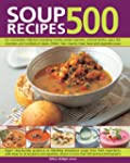 500 Soup Recipes: An unbeatable colle...