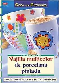 Serie Pintar Porcelana nº 2. VAJILLA MULTICOLOR DE PORCELANA PINTADA