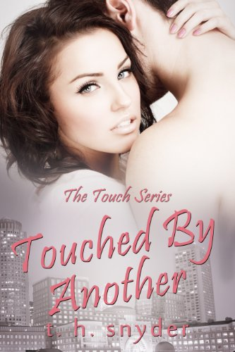 Touched By Another (Touch Series) by t. h. snyder