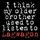 I Think My Older Brother Used To Listen
