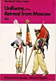 Uniforms of the Retreat from Moscow, 1812 (Colour) (0713707887) by Haythornthwaite, Philip J.