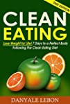 Clean Eating: Lose Weight for Life! 7...