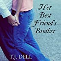 Her Best Friend's Brother Audiobook by T.J. Dell Narrated by Lisa Cordileone