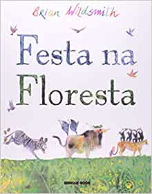 Festa na Floresta (Em Portuguese do Brasil): Brian Wildsmith