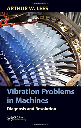 Vibration Problems in Machines: Diagnosis and Resolution
