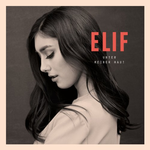 Elif-Unter Meiner Haut-DE-CD-FLAC-2013-NBFLAC Download