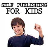 Self Publishing For Kids