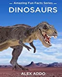 img - for Dinosaurs: Amazing Pictures and Fun Facts On Animals (Amazing Fun Fact Series),Dinosaurs for kids, Dinosaur books free (Volume 1) book / textbook / text book