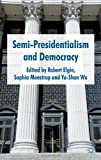img - for Semi-Presidentialism and Democracy book / textbook / text book