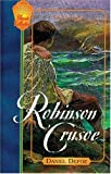 The Life and Strange, Surprising Adventures of Robinson Crusoe, of York, Mariner, As Related by Himself (Focus on the Family Classic Collection, 3)