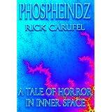 Phospheindz ~ Rick Carufel