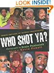 Who Shot Ya?: Three Decades Of Hiphop...