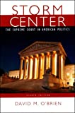 David M. O'Brien Storm Center: The Supreme Court in American Politics