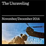 The Unraveling: How to Respond to a Disordered World | Richard N. Haass