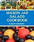 Mason Jar Salads Cookbook: Healthy &...