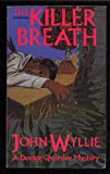 The Killer Breath: A Doctor Quarshie Mystery (0897331931) by Wyllie, John