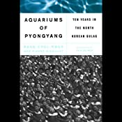 The Aquariums of Pyongyang: Ten Years in the North Korean Gulag | [Kang Chol-Hwan, Pierre Rigoulot]