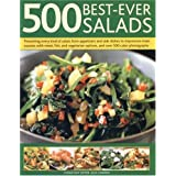 500 Best-ever Salads: Presenting Every Kind of Salad from Appetizers and Side Dishes to Impressive Main Courses, with Cold and Warm Recipes, and Meat, ... Options, All Described Step-by-stepby Jenni Fleetwood