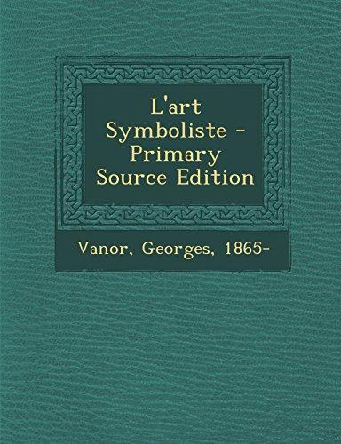 L'Art Symboliste - Primary Source Edition  [1865-, Vanor Georges] (Tapa Blanda)