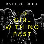 The Girl with No Past | Kathryn Croft