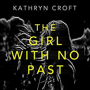 The Girl with No Past Audiobook by Kathryn Croft Narrated by Lisa Coleman